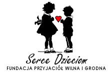 Serce Dzieciom. Fundacja przyjaciół Wilna i Grodna